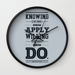 Lab No. 4 Knowing Is Not Enough Johann Wolfgang Von Goethe Motivational Quote Wall Clock