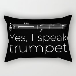 Yes, I speak trumpet (rests) Rectangular Pillow