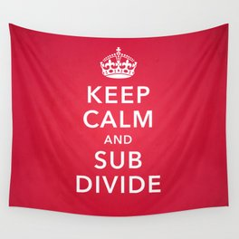 KEEP CALM AND SUBDIVIDE Wall Tapestry