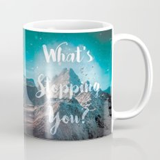 What's Stopping You? Mug