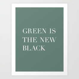 Green is the new black - Typography Art Print