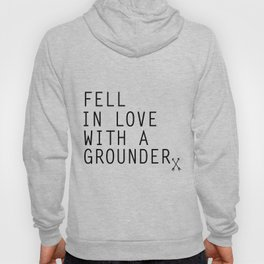 Fell in Love with a Grounder - (The 100) Hoody