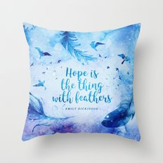 Hope is the thing with feathers Throw Pillow