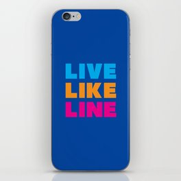 Live Like Line iPhone Skin