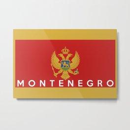 Montenegro country flag name text Metal Print