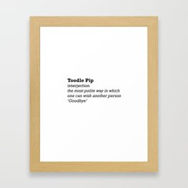 Toodle Pip - British Sayings Framed Art Print