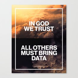 In god we trust, all others must bring data poster Canvas Print
