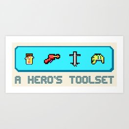 A Hero's Toolset Art Print