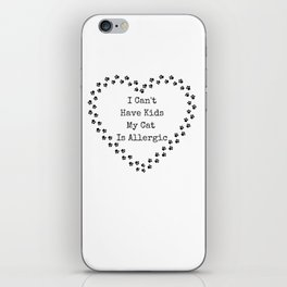 I Can't Have Kids My Cat Is Allergic iPhone Skin