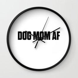 Dog Mom AF Wall Clock