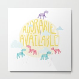 Adorable and Available Metal Print