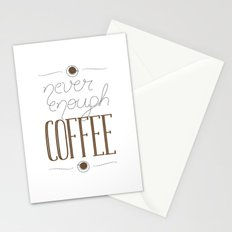 It's never enough coffee! Stationery Cards