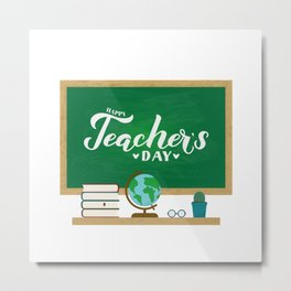Happy Teachers Day calligraphy hand lettering on green board with wooden frame. Metal Print