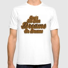 Don't Let Your Dreams Be Dreams White MEDIUM Mens Fitted Tee