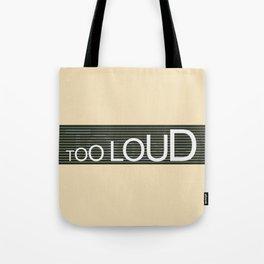 TooLoudTooSoft Tote Bag