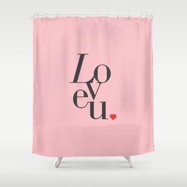 Love U Typo #society6 #decor #buyart Shower Curtain