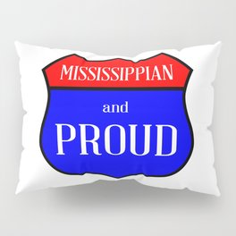 Mississippian And Proud Pillow Sham