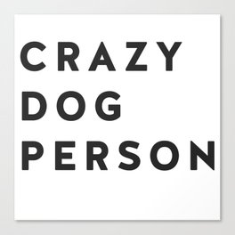 Crazy Dog Person blk txt Canvas Print