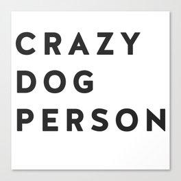 Crazy Dog Person blk txt Canvas Print