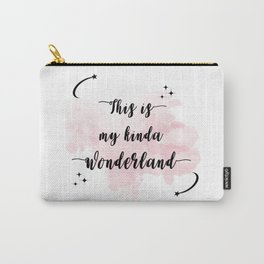 This is My Kinda Wonderland Carry-All Pouch