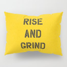 Rise and Grind black-white yellow typography poster bedroom wall home decor Pillow Sham