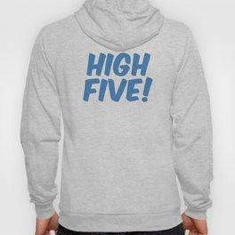 High Five! Hoody