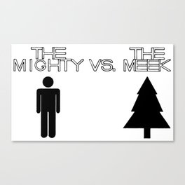 The Mighty vs. The Meek Canvas Print