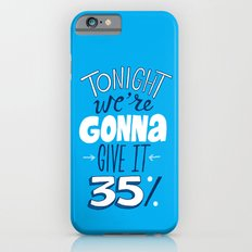 Give it 35% iPhone 6s Slim Case