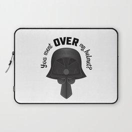 You Went OVER my Helmet? - Dark Helmet Spaceballs Laptop Sleeve