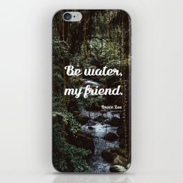 Be water, my friend (white) iPhone Skin