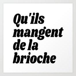 Qu'ils Mangent de la Brioche - Let Them Eat Cake Art Print