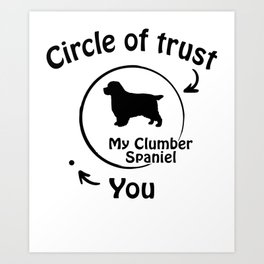 Circle of trust my Clumber Spaniel. Art Print