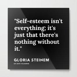 20    | Gloria Steinem Quotes | 191202 Metal Print