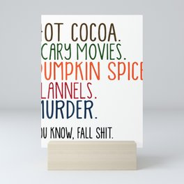 Hot Chocolate Scary Movies Pumpkin Flavor Flannels Murder Mini Art Print