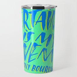 Anthony Bourdain on Certainty Travel Mug