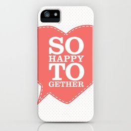 So Happy Together iPhone Case