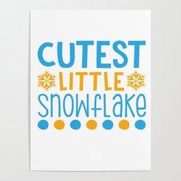 Cutest Little Snowflake shirt Poster