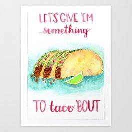 taco bout love Art Print