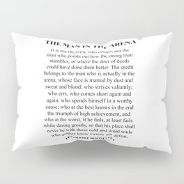 The Man In The Arena, Theodore Roosevelt, Daring Greatly Pillow Sham
