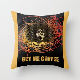 Get Me Coffee Throw Pillow