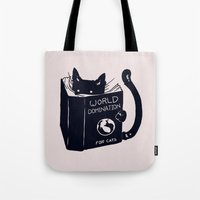 Tote Bags featuring World Domination For Cats by Tobe Fonseca