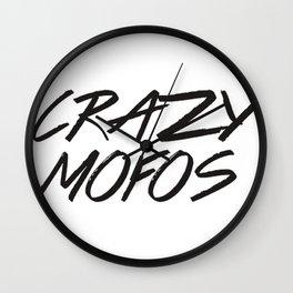 Crazy mofos Wall Clock