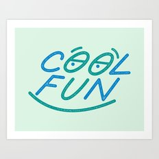 COOL FUN Art Print