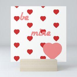 Be mine Mini Art Print