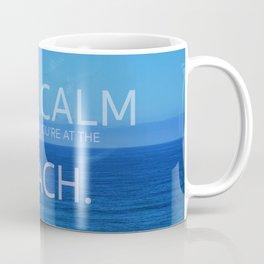 Keep Calm and Pretend you're at the Beach Coffee Mug