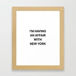 I'm having an affair with New York Framed Art Print