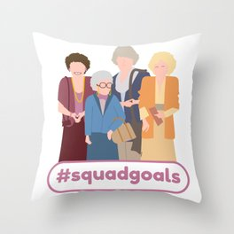Squad Goals (Golden Girls Inspired) Throw Pillow