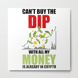 Buy The Dip Day Trading Market Trader Crpyto Coin Metal Print