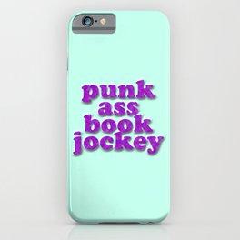 PUNK ASS BOOK JOCKEY iPhone Case