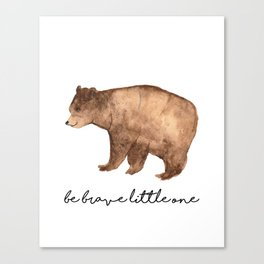 Be Brave Little One - Bear Watercolor Canvas Print